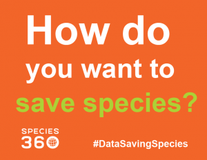 How do you want to save species with Species360?