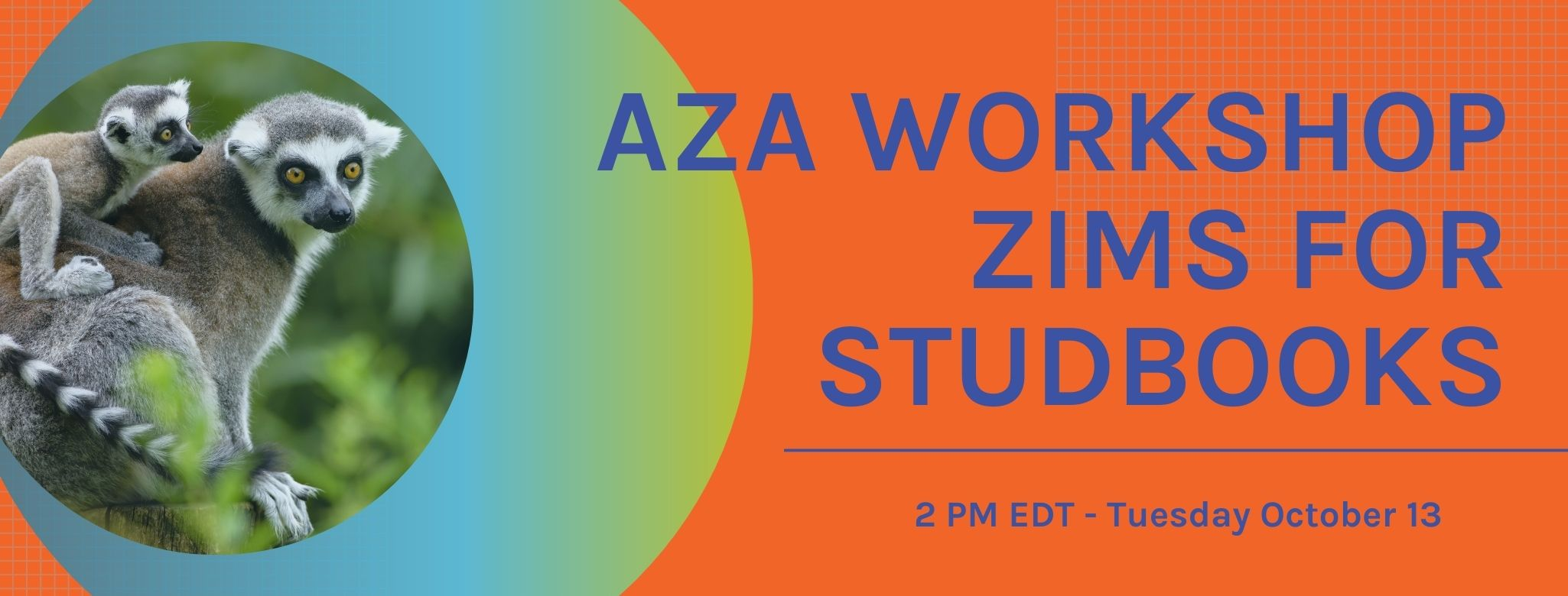 AZA Workshop: ZIMS For Studbooks / Tuesday October 13
